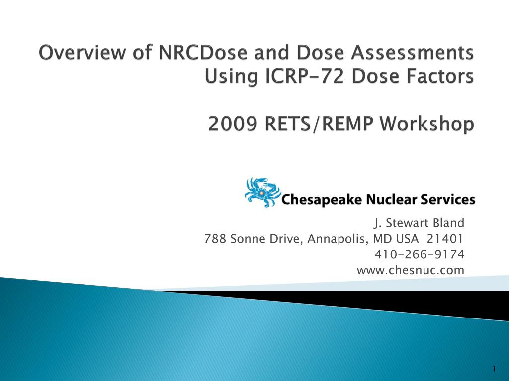 overview of nrcdose and dose assessments using icrp 72 dose factors 2009 rets remp workshop l.