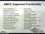 aimcc supported functionality
