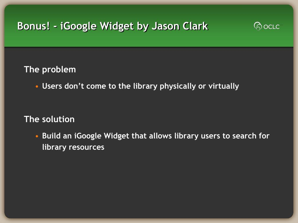 Bonus! - iGoogle Widget by Jason Clark
