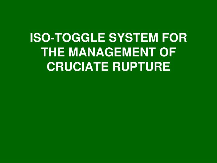 Iso toggle system for the management of cruciate rupture