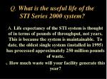 q what is the useful life of the sti series 2000 system