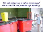 sti will train users in safety recommend the use of ppe and promote safe handling