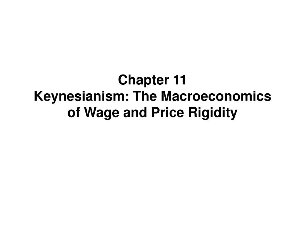 chapter 11 keynesianism the macroeconomics of wage and price rigidity l.