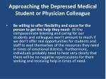 approaching the depressed medical student or physician colleague43
