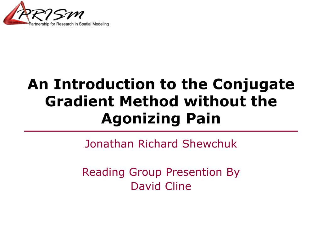 an introduction to the conjugate gradient method without the agonizing pain l.