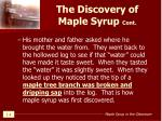 the discovery of maple syrup cont