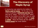 the discovery of maple syrup