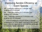 improving aerobic efficiency at event speeds