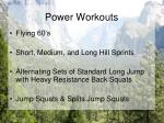 power workouts