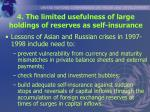 4 the limited usefulness of large holdings of reserves as self insurance