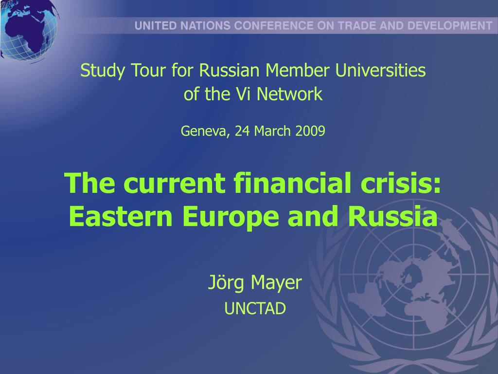 t he current financial crisis eastern europe and russia l.