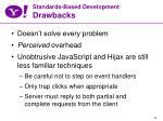 standards based development drawbacks