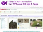 standards based development ex y photos ratings tags
