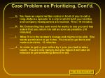 case problem on prioritizing cont d