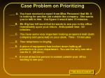 case problem on prioritizing