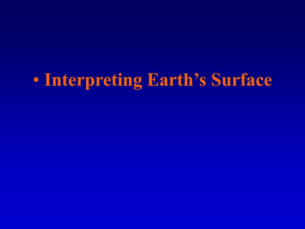 Interpreting Earth's Surface