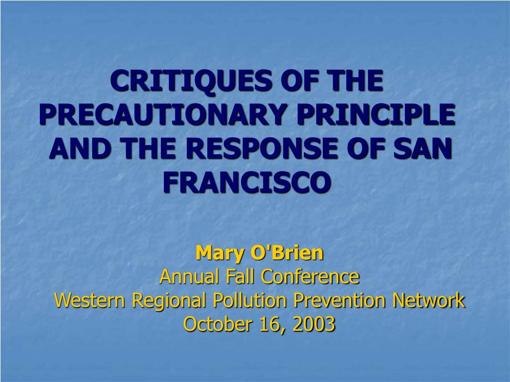critiques of the precautionary principle and the response of san francisco l.