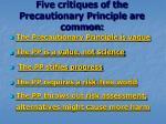 five critiques of the precautionary principle are common