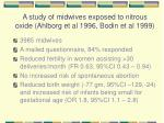a study of midwives exposed to nitrous oxide ahlborg et al 1996 bodin et al 1999