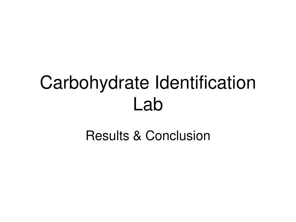 carbohydrate identification lab l.