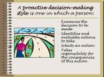 a proactive decision making style is one in which a person