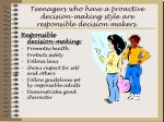 teenagers who have a proactive decision making style are responsible decision makers