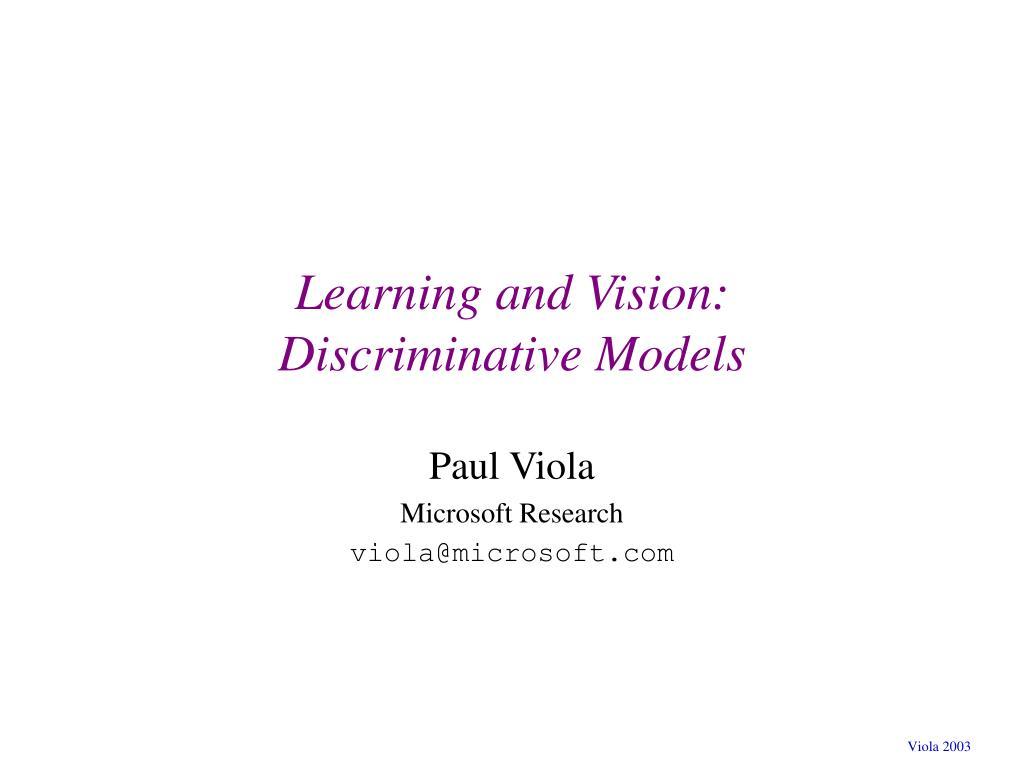 learning and vision discriminative models l.