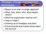 strategic change management techniques