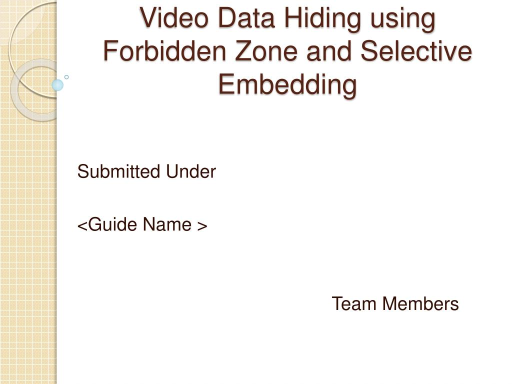 video data hiding using forbidden zone and selective embedding l.