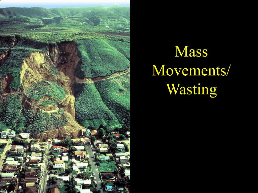 mass movements wasting l.