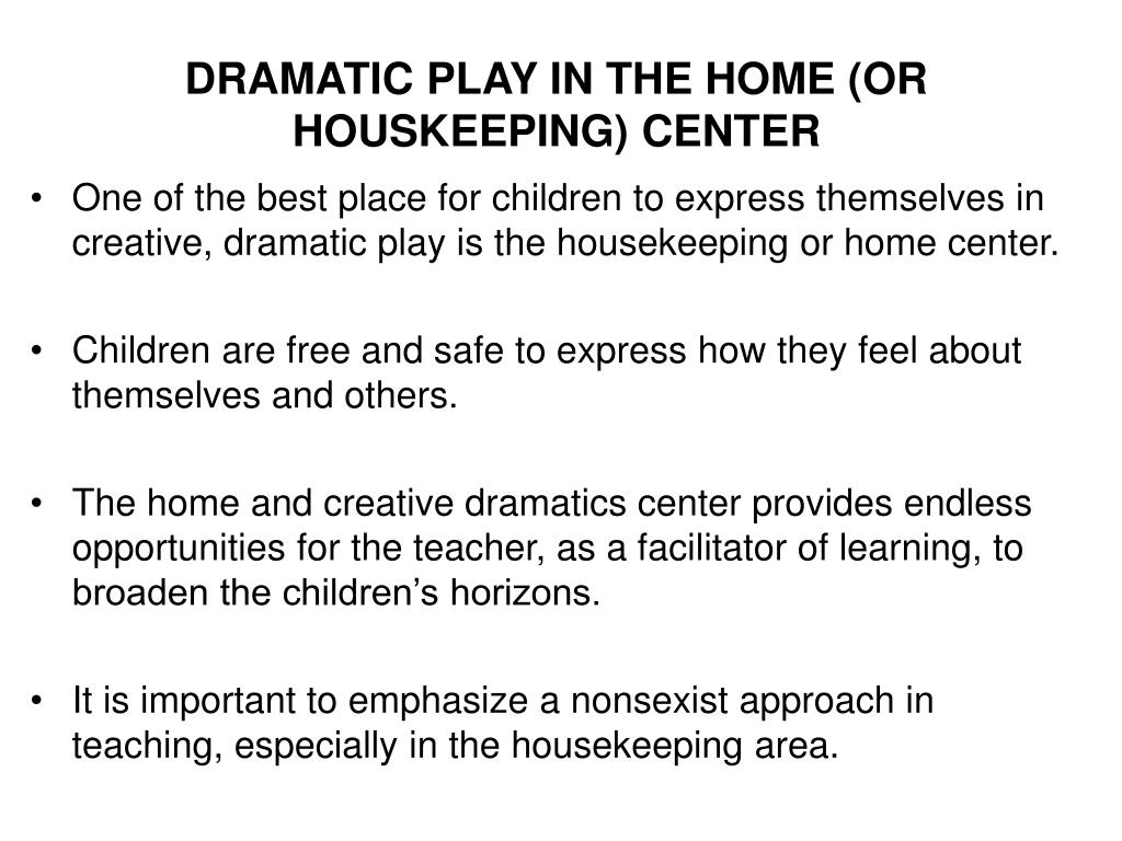 DRAMATIC PLAY IN THE HOME (OR HOUSKEEPING) CENTER