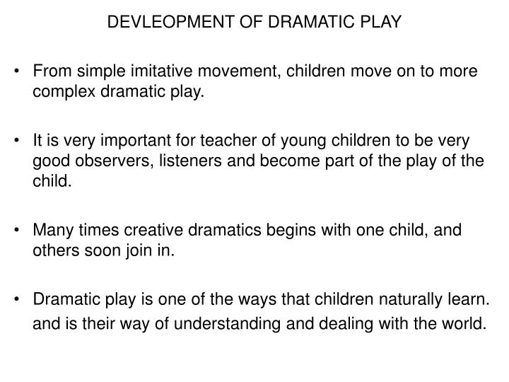 DEVLEOPMENT OF DRAMATIC PLAY