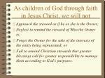 as children of god through faith in jesus christ we will not19