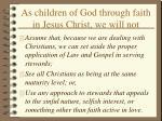 as children of god through faith in jesus christ we will not25