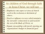 as children of god through faith in jesus christ we will not30