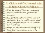 as children of god through faith in jesus christ we will not35