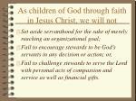 as children of god through faith in jesus christ we will not45