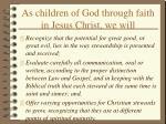 as children of god through faith in jesus christ we will24