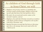 as children of god through faith in jesus christ we will29