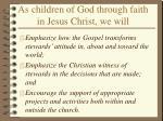as children of god through faith in jesus christ we will34