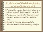 as children of god through faith in jesus christ we will49