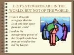 god s stewards are in the world but not of the world