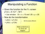 manipulating a function