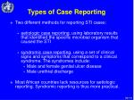types of case reporting