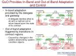 quo provides in band and out of band adaptation and control