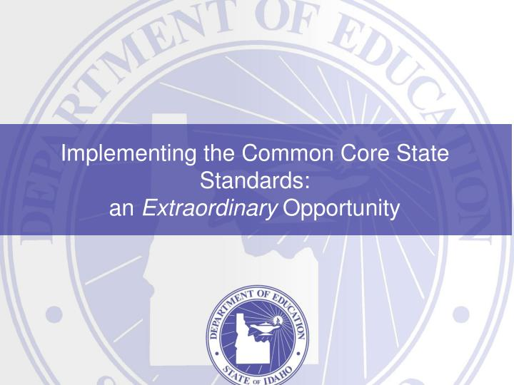 implementing the common core state standards an extraordinary opportunity n.
