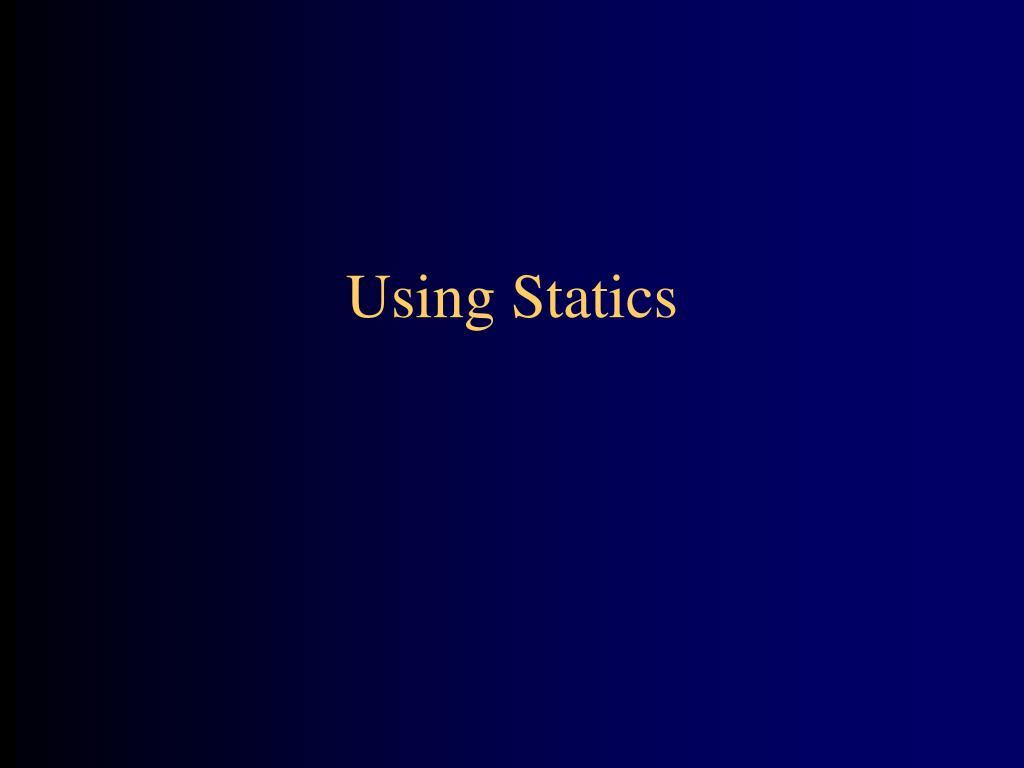 using statics l.