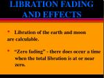 libration fading and effects6