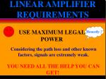 linear amplifier requirements
