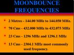 moonbounce frequencies
